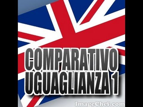 Corso d'inglese - lesson 15 (part1)COMPARATIVO UGUAGLIANZA - YouTube