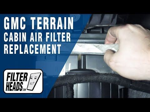 How To Replace Cabin Air Filter 2015 Gmc Terrain Gmc Terrain Cabin Air Filter Gmc