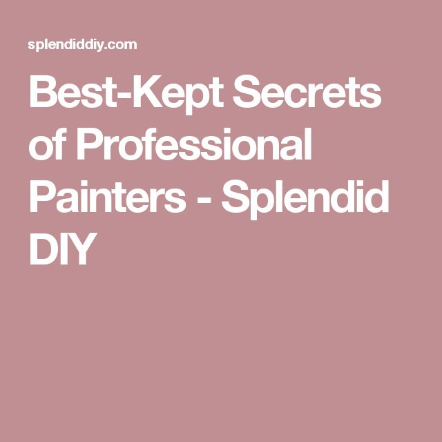 Best-Kept Secrets of Professional Painters - Splendid DIY