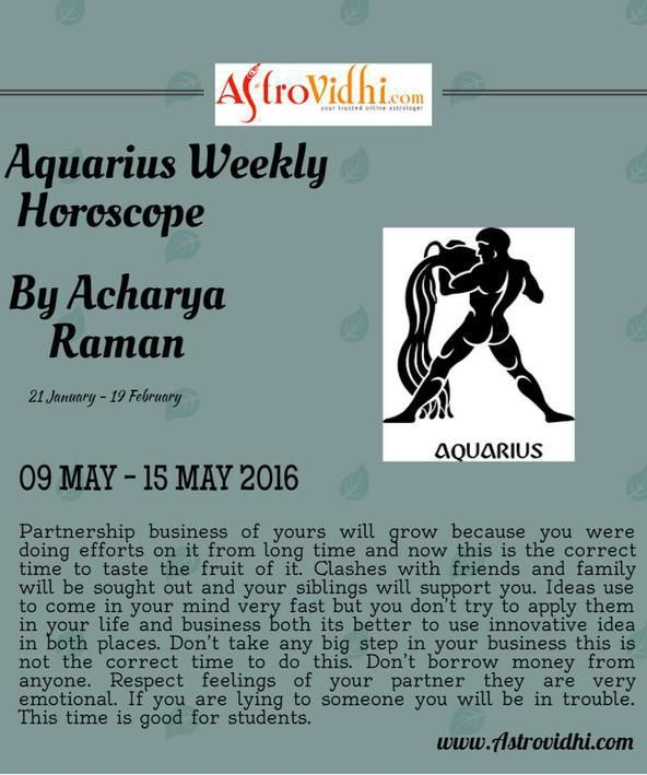 Check your Aquarius Weekly Horoscope (09/05/2016-15/05/2016).Read your weekly horoscope online Hindi/English at AstroVidhi.com.  #aquarius #weekly_horoscope