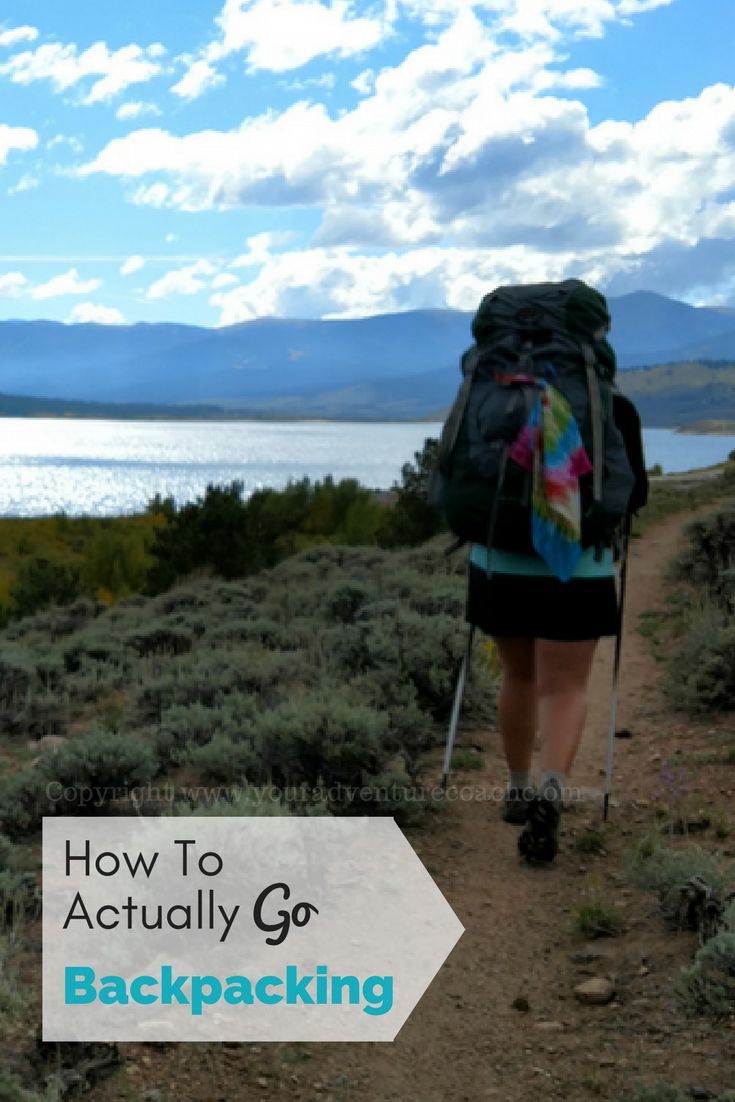 How to get yourself together and actually get out there and go backpacking! #backpackingtips