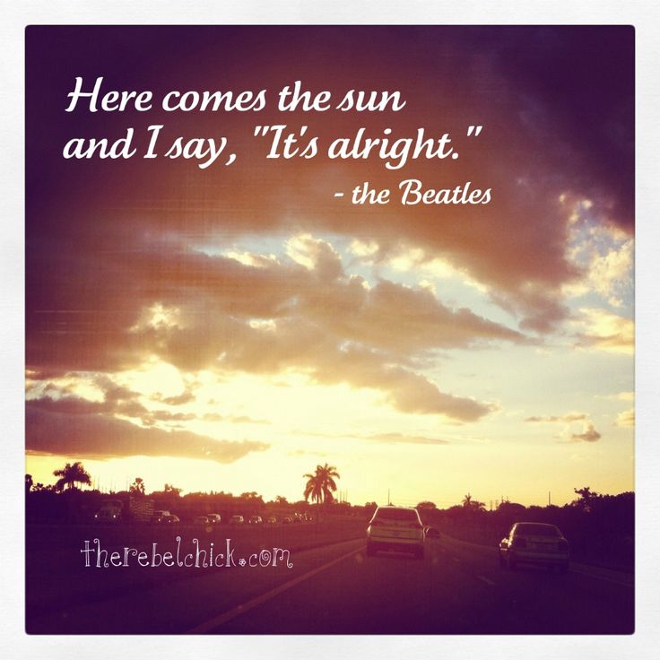 journey+band+quotes | From Here Comes The Sun – another happy, happy song from the Beatles ...
