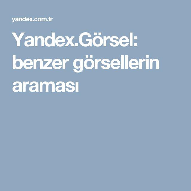 Yandex.Görsel: benzer görsellerin araması