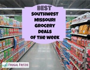Best Southwest Missouri Grocery Deals of the Week (includes both Springfield and Joplin area stores)