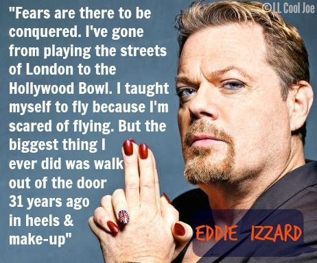 Eddie Izzard quote - he is my absolute hero ❤️