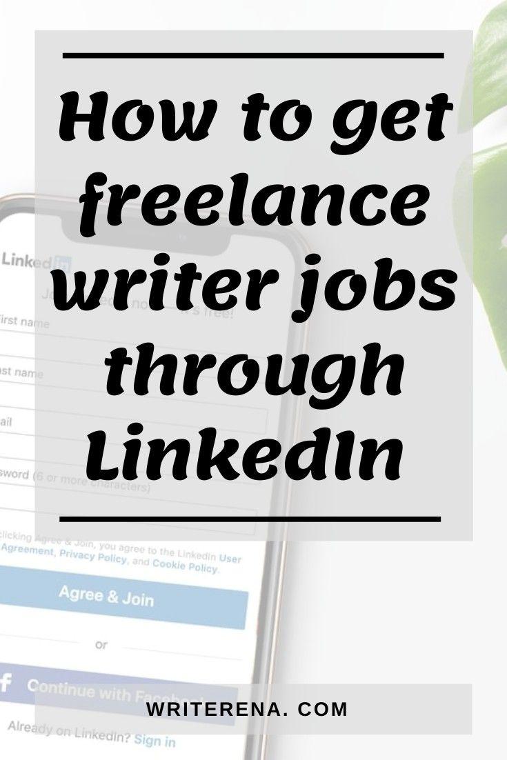 How To Get Freelance Writer Jobs Through Linkedin In 2020 Writer Jobs Writer Linkedin Marketing