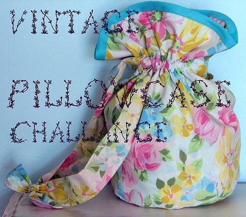 vintage pillowcase challenge. Calamity Kim was tongue in cheek when she called these Pillow Fight Bags but I'm taking it seriously. My grandkids will love these. (Thinks... must not stuff to hard!)