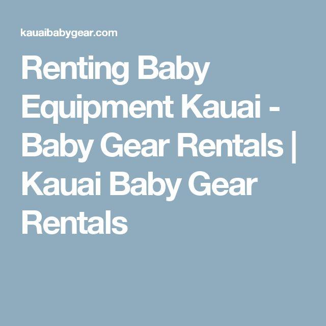 Renting Baby Equipment Kauai - Baby Gear Rentals | Kauai Baby Gear Rentals