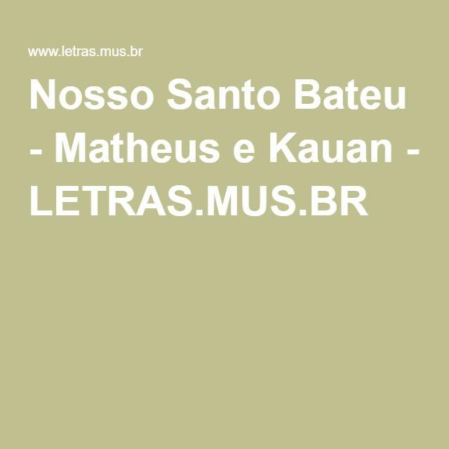 Nosso Santo Bateu - Matheus e Kauan - LETRAS.MUS.BR