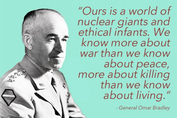 quotes about war: General Omar Bradley
