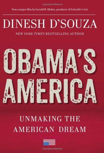 Obama's America: Unmaking the American Dream by Dinesh D'Souza, http://www.amazon.com/dp/1596987782/ref=cm_sw_r_pi_dp_oeTrqb0MQ7BYK