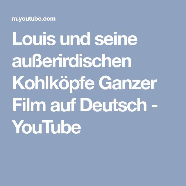 Louis und seine außerirdischen Kohlköpfe Ganzer Film auf Deutsch - YouTube