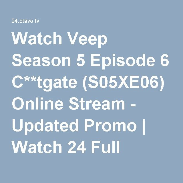 Watch Veep Season 5 Episode 6 C**tgate (S05XE06) Online Stream - Updated Promo | Watch 24 Full Episodes - Watch 24 TV Series Online Streaming