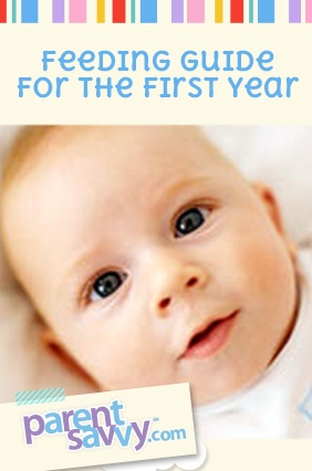 Feeding Guide for baby's first year   ParentSavvy