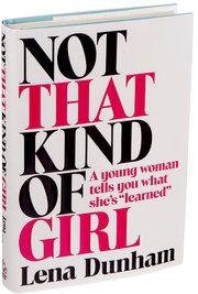 Lena Dunham's Memoir-ish 'Not That Kind of Girl' - NYTimes.com