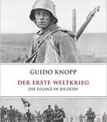 Der Erste Weltkrieg: Die Bilanz In Bildern PDF