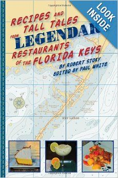 Recipes and Tall Tales from the Legendary Restaurants of the Florida Keys