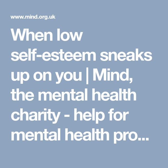 When low self-esteem sneaks up on you   Mind, the mental health charity - help for mental health problems