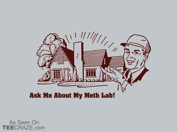 Meth Lab T-Shirt - http://teecraze.com/meth-lab-t-shirt/ -  Designed by lordprofits    #tshirt #tee #art #fashion #meth
