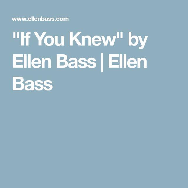 """""""If You Knew"""" by Ellen Bass   Ellen Bass"""