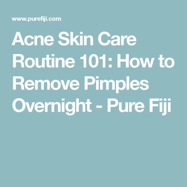Acne Skin Care Routine 101: How to Remove Pimples …