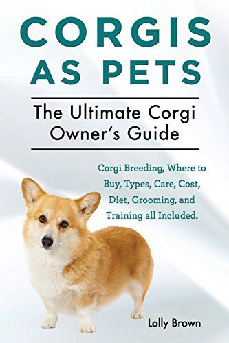 Corgis as Pets: Corgi Breeding, Where to Buy, Types, Care, Cost, Diet, Grooming, and Training All Included. the Ultimate Corgi Owner's Amazon Price: CDN$ 15.55 CDN$ 15.50 You save: CDN$ 0.05 (%). (as of September 29, 2016 6:08 am - Read  more http://dogpoundspot.com/corgis-as-pets-corgi-breeding-where-to-buy-types-care-cost-diet-grooming-and-training-all-included-the-ultimate-corgi-owners/  Visit http://dogpoundspot.com for more dog review products