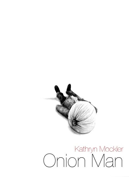 Tanis MacDonald on Kathryn Mockler's Onion Man