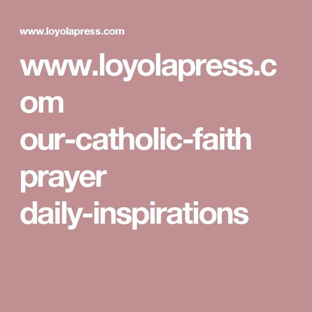 www.loyolapress.com our-catholic-faith prayer daily-inspirations