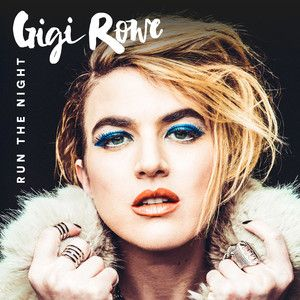 Run the Night, a song by Gigi Rowe on Spotify