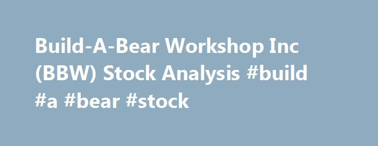 Build-A-Bear Workshop Inc (BBW) Stock Analysis #build #a #bear #stock http://swaziland.remmont.com/build-a-bear-workshop-inc-bbw-stock-analysis-build-a-bear-stock/  # GuruFocus Profitability Rank ranks how profitable a company is and how likely the company's business will stay that way. It is based on these factors: 1. Operating Margin 2. Trend of the Operating Margin (5-year average). The company with an uptrend profit margin has a higher rank. ••3. Consistency of the profitability 4…