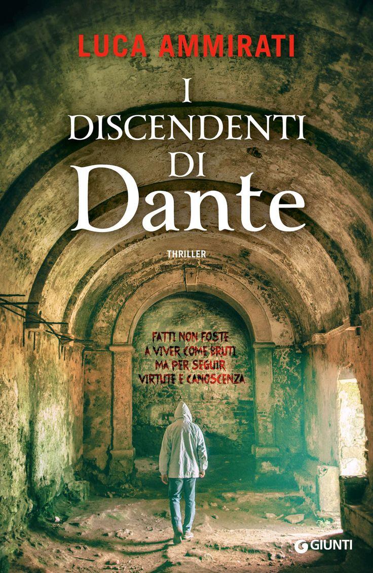 """""""I discendenti di Dante"""" LUCA AMMIRATI Italy (Kindle edition - July 20, 2016)"""