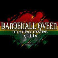 DANCEHALL QUEEN REMIX - BRANDONBSIDE X BEENIE MAN by BrandonBside on SoundCloud