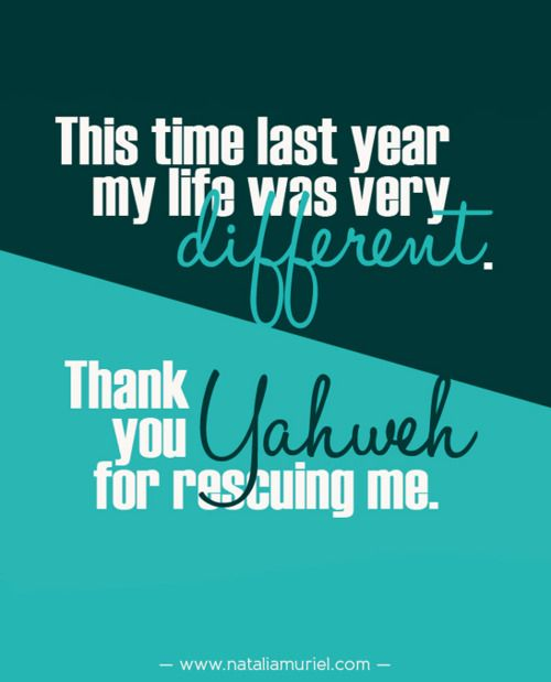 This Time Last Year My Life Was Very Different Thank You Yahweh