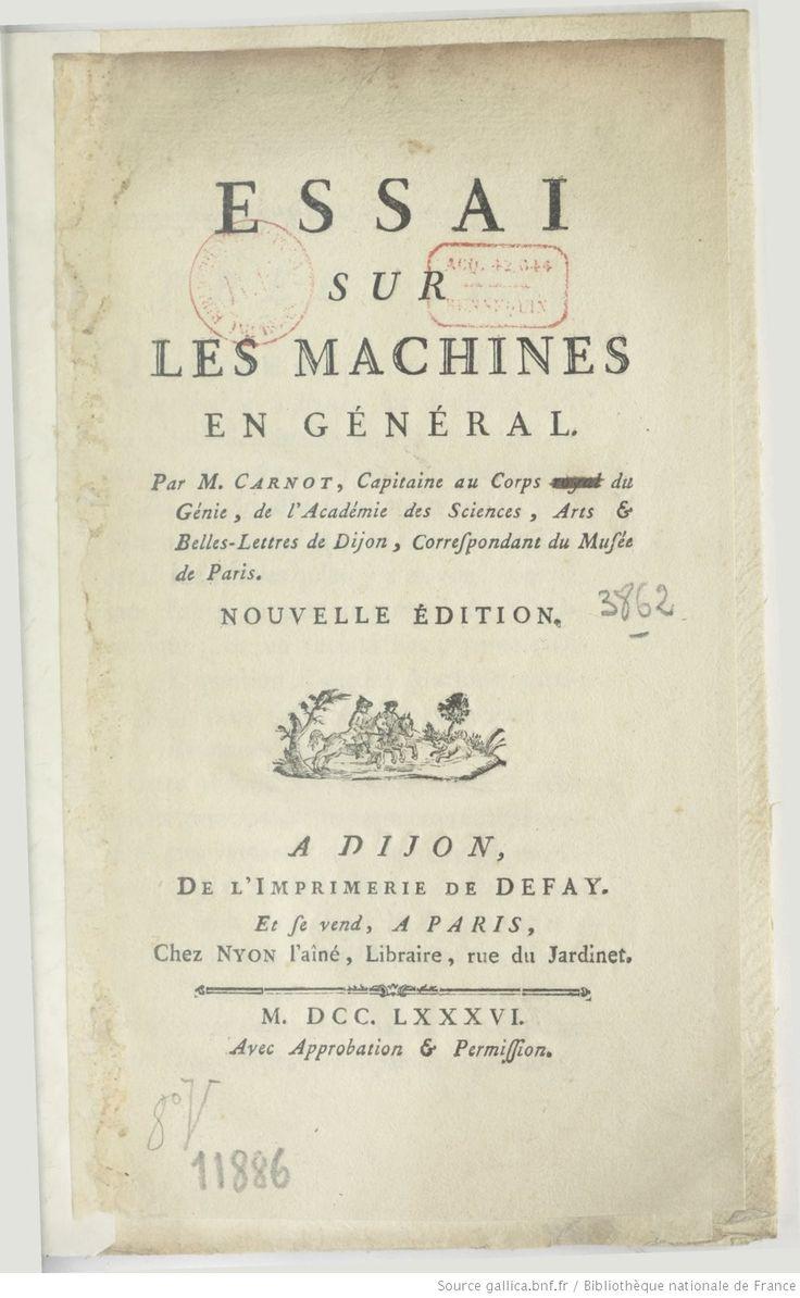 Essai sur les machines en général . Par M. Carnot,... Nouvelle édition | Gallica