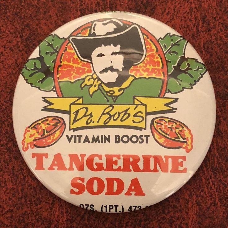 Vintage Dr. Bob's Tangerine Soda Advertising Pinback