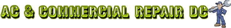 AC (Air Conditioning) Repair DC, Hvac, Air Conditioner, Commercial Refrigerator Repair