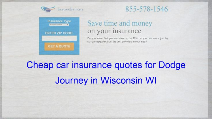 Pin On Cheap Car Insurance Quotes For Dodge Journey In Wisconsin Wi