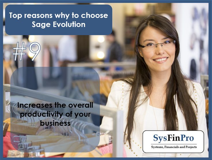 Top reasons why to choose #Sage Evolution. Ask #SysFinPro to assist with your selection process as we are Sage Business Management Solution experts.