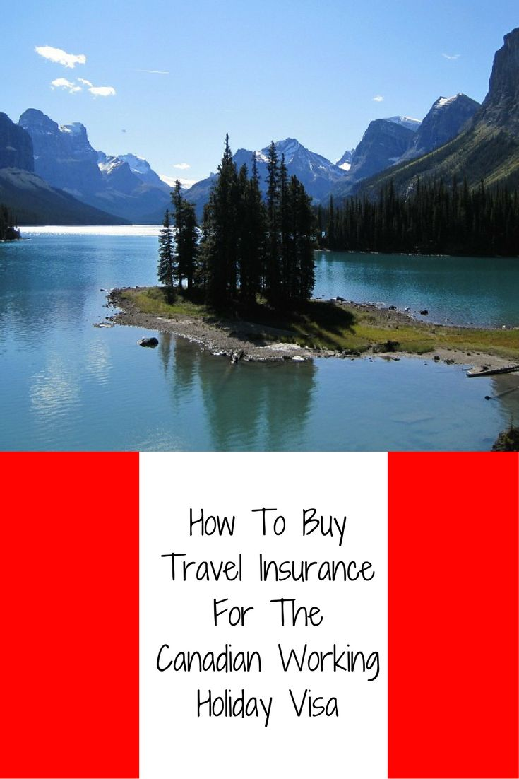 How To Buy Canadian Working Holiday Visa Insurance For 2 Years