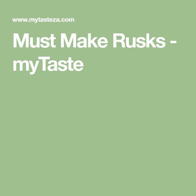 Must Make Rusks - myTaste