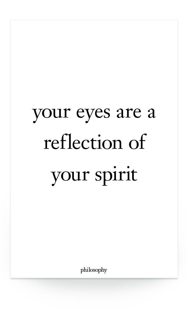 your eyes are a reflection of your spirit. #philosophy #beauty #eyes