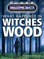 What Happened in Witches Wood, an ebook by Stephen Henning at Smashwords