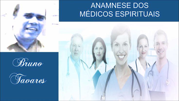 Anamnese dos Médicos Espirituais - Por Bruno Tavares