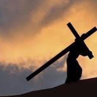 VIERNES SANTO  Camino al Calvario  Día de contemplación oración y adoración de la Santa Cruz.