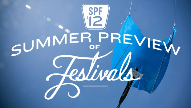 SPF12: Summer Preview of Festivals graphic.