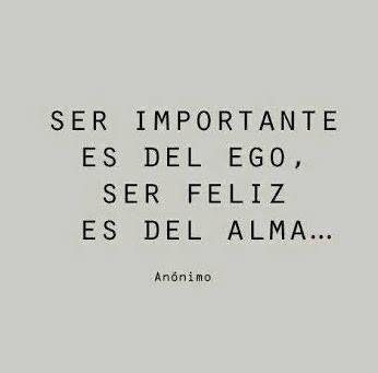#dia a día, Ser importante es del ego ser feliz es del alma http://www.gorditosenlucha.com/