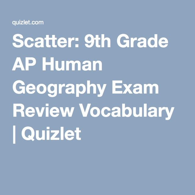 Scatter: 9th Grade AP Human Geography Exam Review Vocabulary | Quizlet