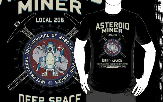 Asteroid Mining | Unisex T-Shirt | Shirts, People and ...