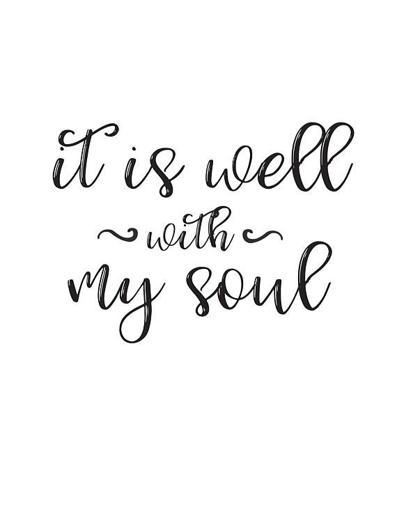 It Is Well With My Soul Printable Quote Typography Print Etsy Typography Quotes Printable Quotes It Is Well With My Soul