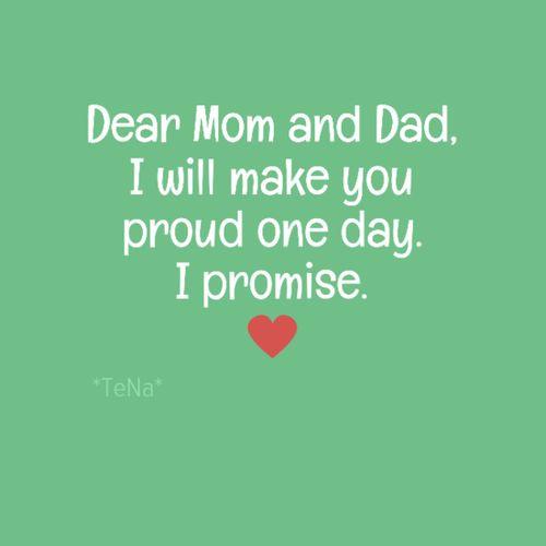 Haluan että äiti ja isä voivat olla minusta ylpeitä.